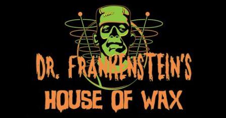 Dr. Frankenstein's House of Wax